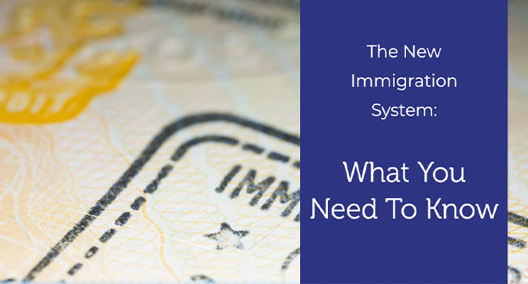 The new immigration system: What you need to know